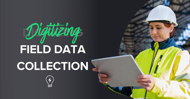 Digitizing Field Data Collection in Construction