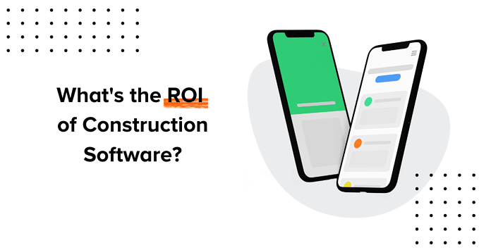 How to calculate ROI for construction management software