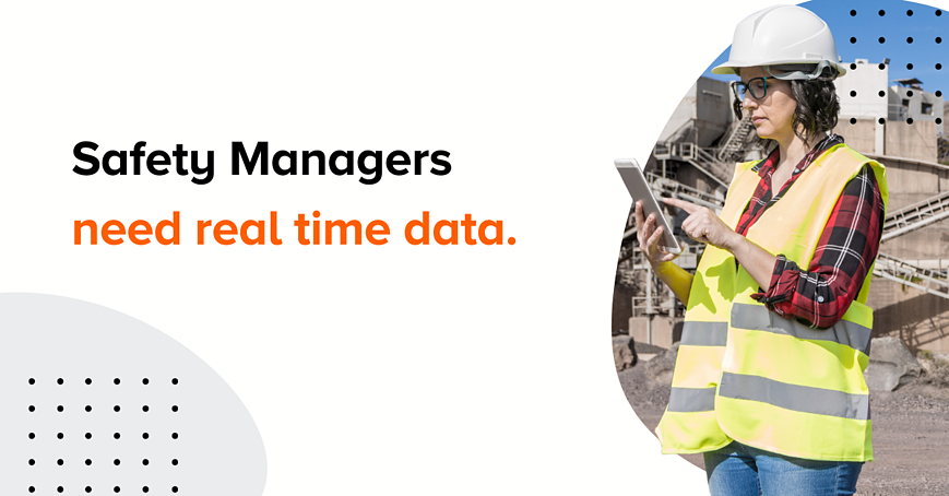 Safety reporting and real time data