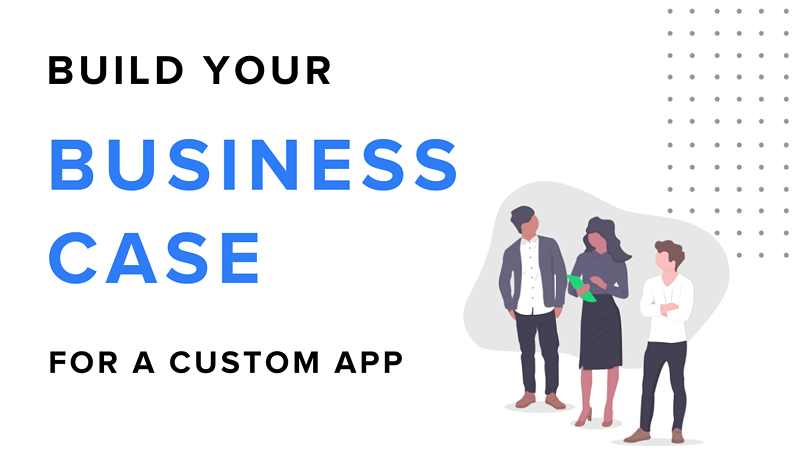 Build your business case for custom software | SPARK
