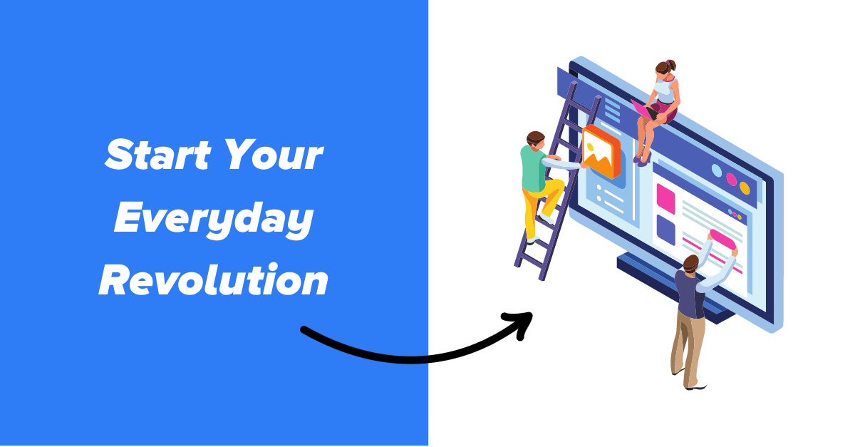 start you everyday revolution with custom software